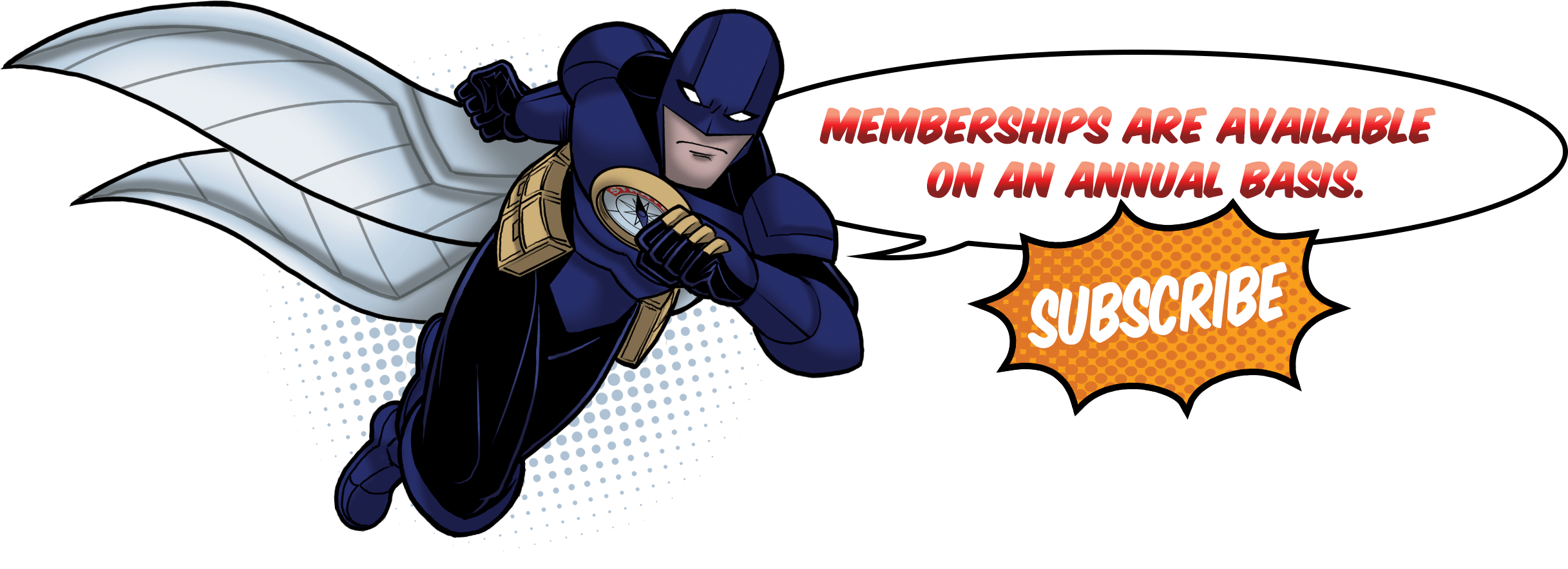 Memberships are available on an annual basis.